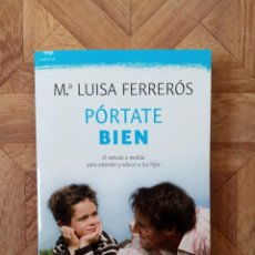 Libros: Mª LUISA FERRERÓS - PÓRTATE BIEN. Lote 222741193