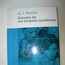 Libros: ESTUDIO DE LAS LENGUAS MODERNAS / A. J. ROCHE. Lote 225819870