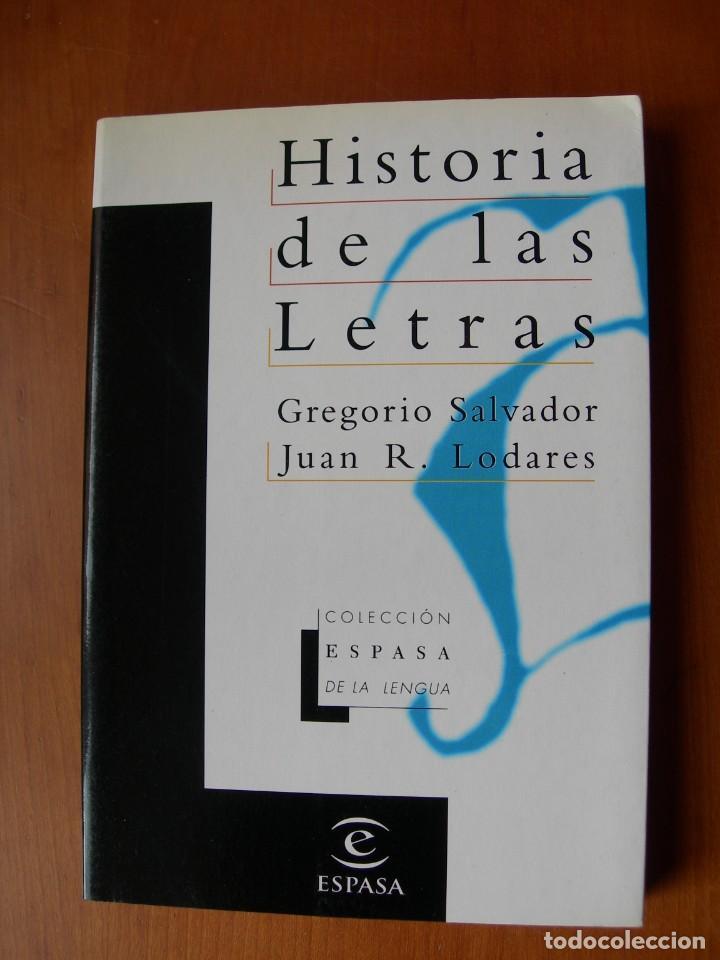 HISTORIA DE LAS LETRAS / GREGORIO SALVADOR - JUAN R. LODARES (Libros Nuevos - Educación - Pedagogía)