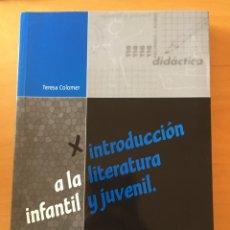 Libros: INTRODUCCIÓN A LA LITERATURA INFANTIL Y JUVENIL. Lote 232681825