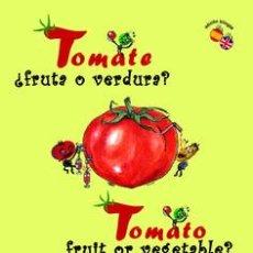 Libros: TOMATO. FRUIT OR VEGETABLE? LIBRO BILINGUE ESPAÑOL-INGLÉS. Lote 234673035