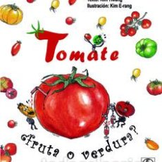 Libros: TOMATE. ¿FRUTA O VERDURA?. Lote 234673155