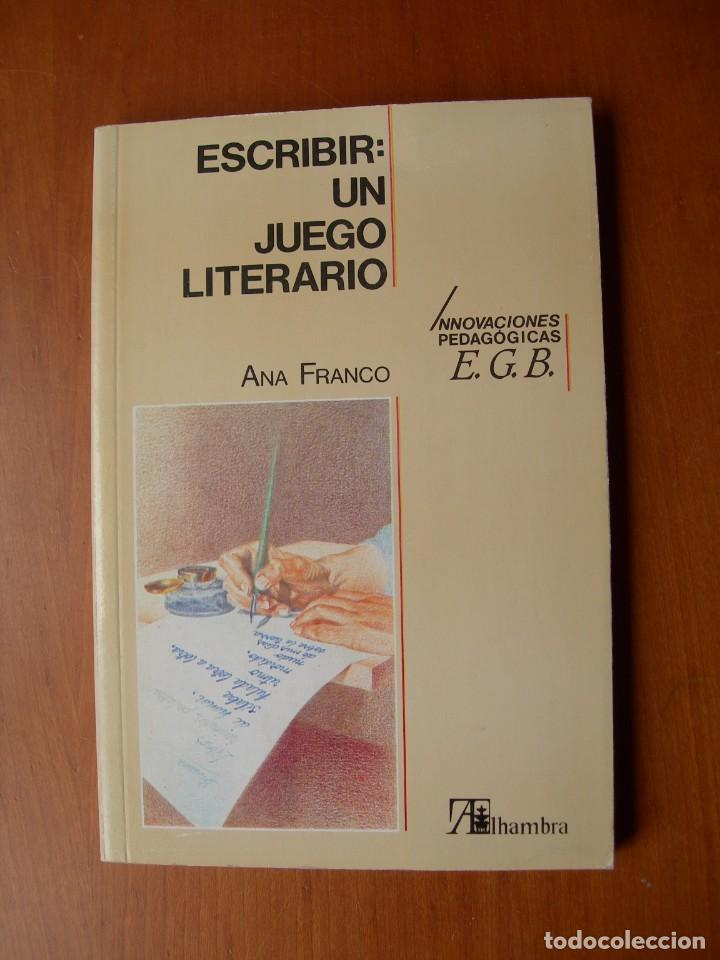 ESCRIBIR: UN JUEGO LITERARIO / ANA FRANCO (Libros Nuevos - Educación - Pedagogía)