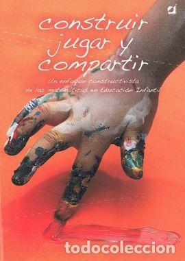 CONSTRUIR, JUGAR Y COMPARTIR. (Libros Nuevos - Educación - Pedagogía)