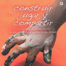 Libros: CONSTRUIR, JUGAR Y COMPARTIR.. Lote 238460310