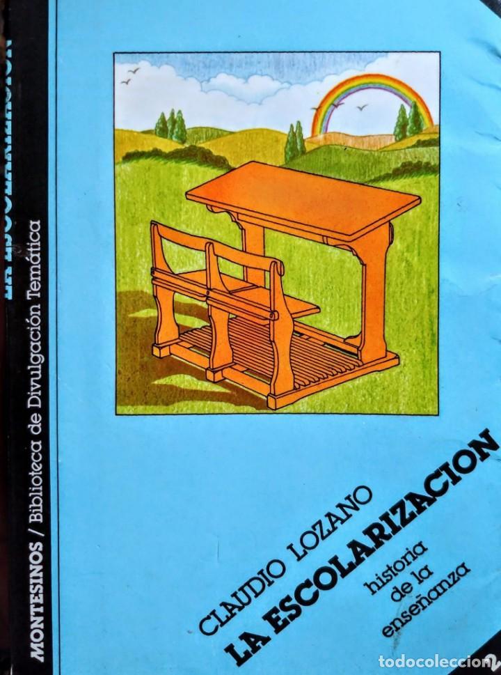 LA ESCOLARIZACION. CLAUDIO LOZANO (Libros Nuevos - Educación - Pedagogía)
