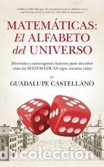MATEMÁTICAS: EL ALFABETO DEL UNIVERSO. (Libros Nuevos - Educación - Pedagogía)