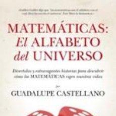 Libros: MATEMÁTICAS: EL ALFABETO DEL UNIVERSO.. Lote 240607385