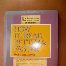 Libros: HOW TO READ BETTER & FASTER / NORMAN LEWIS / INGLÉS. Lote 243469330