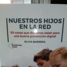 Libros: NUESTROS HIJOS EN LA RED. SILVIA BARRERA. PLATAFORMA ACTUAL. 2020. Lote 243584665