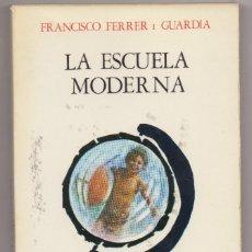 Libros: LIBRO LA ESCUELA MODERNA FRANCISCO FERRER. Lote 246216000