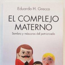 Libros: GRECCO, EDUARDO H. EL COMPLEJO MATERNO. SOMBRA Y MÁSCARAS DEL PATRIARCADO - KAIROS. Lote 246580120