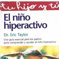 Libros: EL NIÑO HIPERACTIVO (UNA GUIA ESNCIAL PARA LOS PADRES) DR.ERIK TAYLOR. Lote 251174760