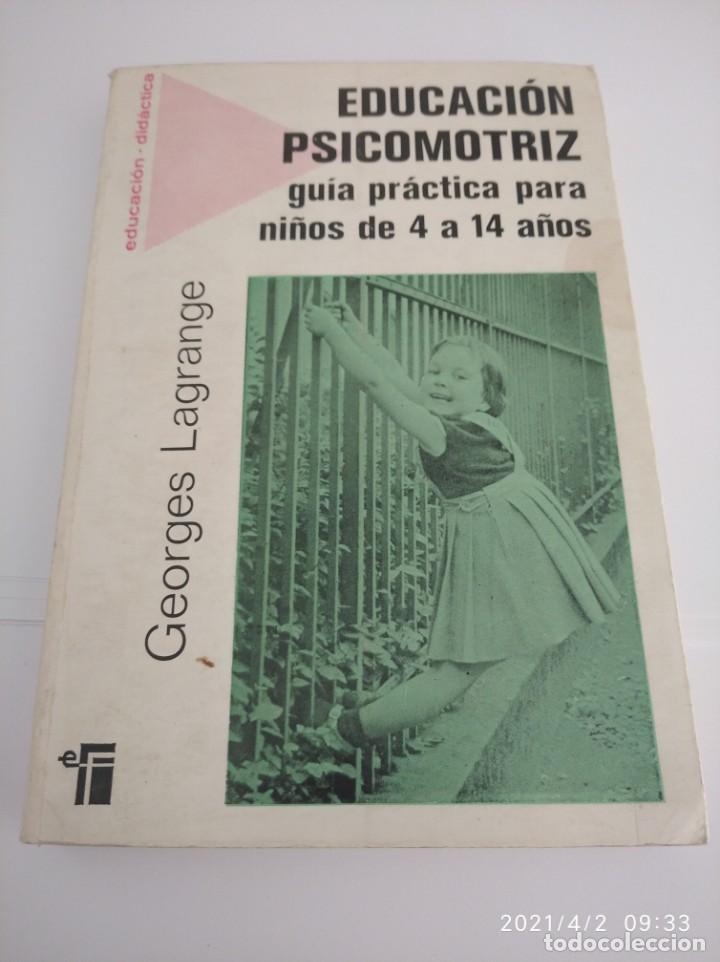 EDUCACIÓN PSICOMOTRIZ, GUÍA PRÁCTICA PARA NIÑOS DE 4 A 14 AÑOS. (Libros Nuevos - Educación - Pedagogía)