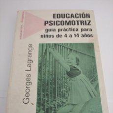 Libros: EDUCACIÓN PSICOMOTRIZ, GUÍA PRÁCTICA PARA NIÑOS DE 4 A 14 AÑOS.. Lote 252416210