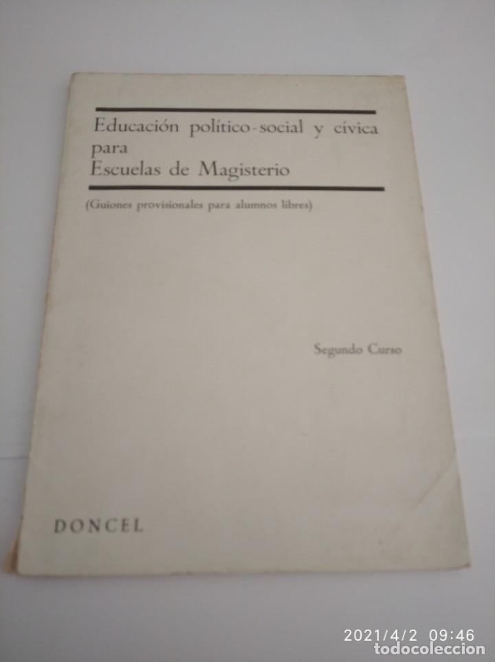 Libros: Educación político-social y cívica para Escuelas de Magisterio Primer y segundo curso. - Foto 4 - 252418370