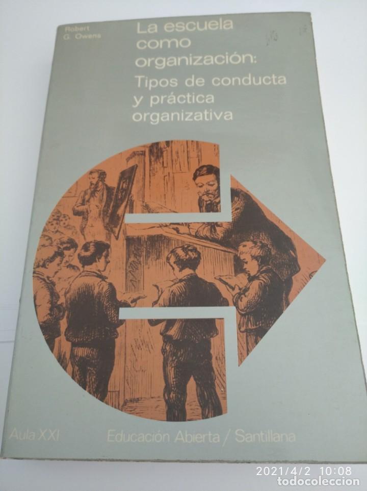 LA ESCUELA COMO ORGANIZACIÓN: TIPOS DE CONDUCTA Y PRÁCTICA ORGANIZATIVA. (Libros Nuevos - Educación - Pedagogía)