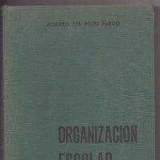 Libros: LIBRO ORGANIZACION ESCOLAR DE ALBERTO DEL POZO PARDO QUINTA EDICION. Lote 252553310