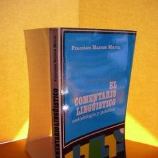 Libros: EL COMENTARIO LINGÜÍSTICO - METODOLOGÍA Y PRÁCTICA / FRANCISCO MARCOS MARÍN. Lote 254006850