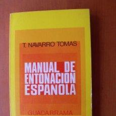Libros: MANUAL DE ENTONACIÓN ESPAÑOLA / T. NAVARRO TOMÁS. Lote 254019165