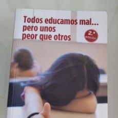 Libros: TODOS EDUCAMOS MAL PERO UNOS PEOR QUE OTROS. TOMÁS MELENDO.. Lote 257390540