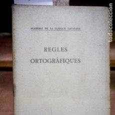 Libros: REGLES ORTOGRAFIQUES.ACADEMIA DE LA LLENGUA CATALANA.BARCELONA 1916.. Lote 257764855