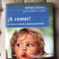 Libros: ¡A COMER!: MÉTODO ESTIVILL PARA ENSEÑAR A COMER.. Lote 262744375