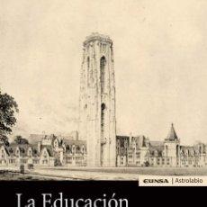 Libros: LA EDUCACIÓN SUPERIOR EN AMÉRICA (ROBERT M. HUTCHINS) EUNSA 2021. Lote 262748515