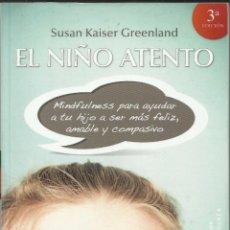 Libros: EL NIÑO ATENTO. /( PARA AYUDAR A TU HIJO A SER MÁS FELIZ, AMABLE Y COMPASIVO) / SUSAN KAISER.. Lote 263247630