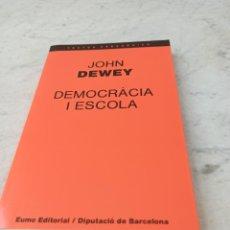 Libros: DEMOCRÀCIA I ESCOLA, JOHN DEWEY, COMPLETAMENTE NUEVO. Lote 263676665