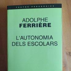 Libros: L'AUTONOMIA DELS ESCOLARS, ADOLPHE FERRIÈRE. Lote 263902225