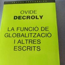 Libros: LA FUNCIÓ DE LA GLOBALITZACIÓ I ALTRES ESCRITS. Lote 264140544