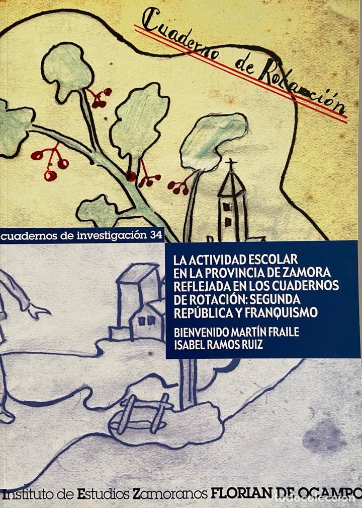 LA ACTIVIDAD ESCOLAR EN LA PROVINCIA DE ZAMORA REFLEJADA EN LOS CUADERNOS DE ROTACIÓN: SEGUNDA REPUB (Libros Nuevos - Educación - Pedagogía)