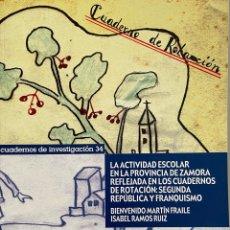 Libros: LA ACTIVIDAD ESCOLAR EN LA PROVINCIA DE ZAMORA REFLEJADA EN LOS CUADERNOS DE ROTACIÓN: SEGUNDA REPUB. Lote 265185759