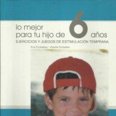 Libros: LO MEJOR PARA TU HIJO DE 6 AÑOS / EVA PUCHADES.. Lote 265520029
