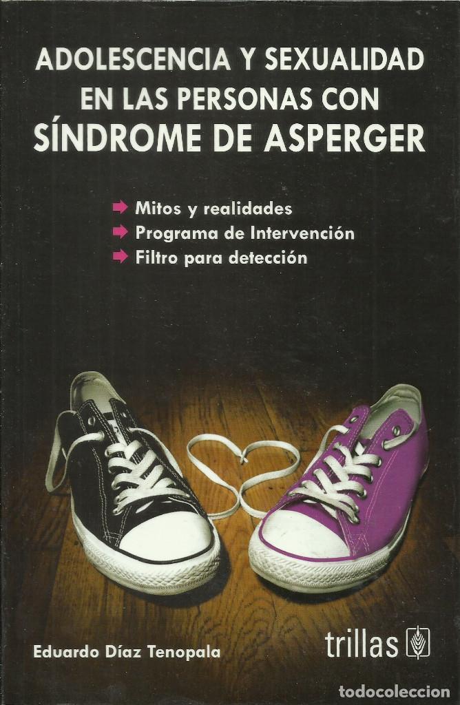 ADOLESCENCIA Y SEXUALIDAD EN LAS PERSONAS CON SÍNDROME DE ASPERGER./ EDUARDO DÍAZ. (Libros Nuevos - Educación - Pedagogía)