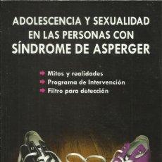 Libros: ADOLESCENCIA Y SEXUALIDAD EN LAS PERSONAS CON SÍNDROME DE ASPERGER./ EDUARDO DÍAZ.. Lote 266950934
