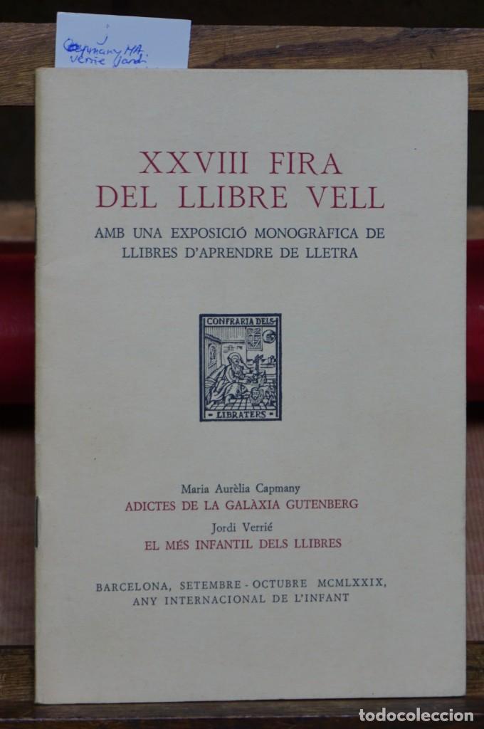 CAPMANY M.A. /VERRIE JORDI.XXVIII FIRA DEL LLIBRE VELL AMB UNA EXPOSICIO MONOGRAFICA DE LLIBRES (Libros Nuevos - Educación - Pedagogía)