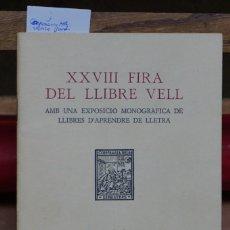 Libros: CAPMANY M.A. /VERRIE JORDI.XXVIII FIRA DEL LLIBRE VELL AMB UNA EXPOSICIO MONOGRAFICA DE LLIBRES. Lote 267000174