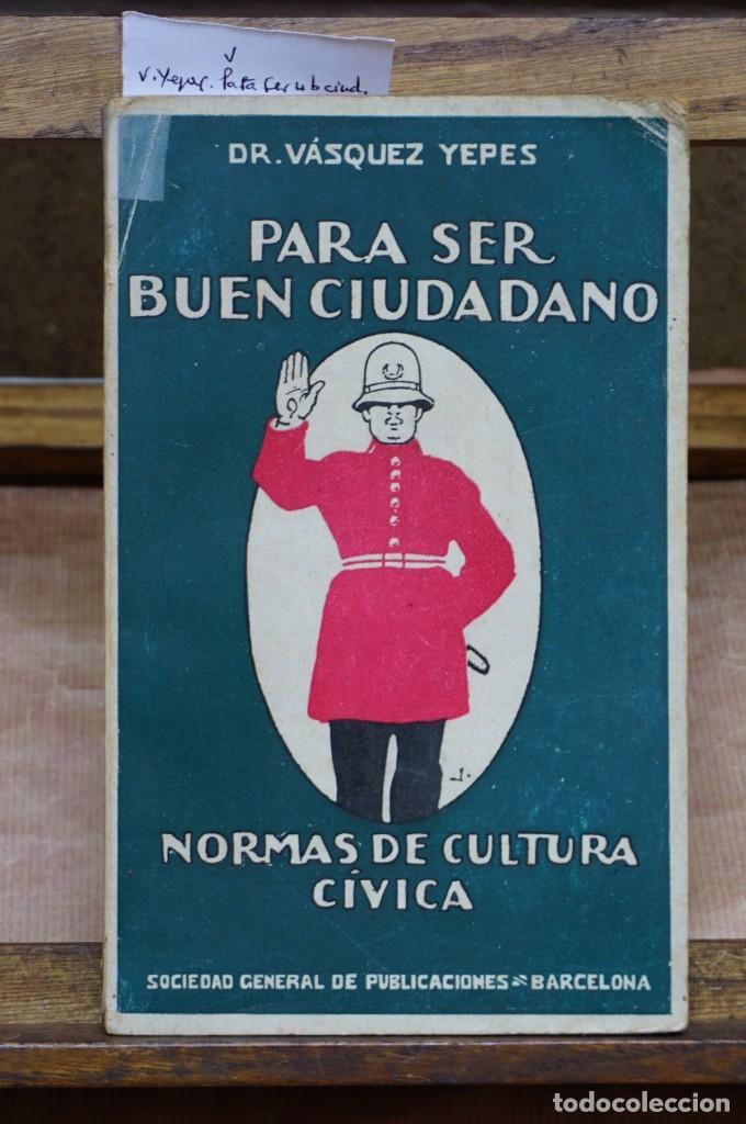 VASQUEZ YEPES. PARA SER BUEN CIUDADANO. NORMAS DE CULTURA CIVICA. (Libros Nuevos - Educación - Pedagogía)