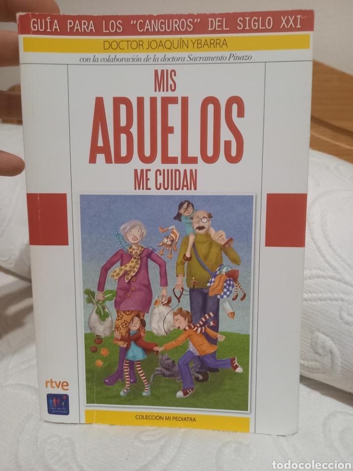 LIBRO MIS ABUELOS ME CUIDAN POR EL DOCTOR JOAQUIN YBARRA (Libros Nuevos - Educación - Pedagogía)