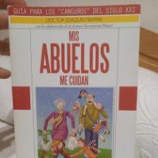 Libros: LIBRO MIS ABUELOS ME CUIDAN POR EL DOCTOR JOAQUIN YBARRA. Lote 268942074