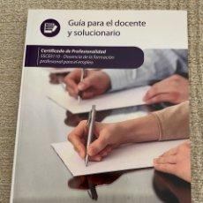Libros: CERTIFICADO PROFESIONALIDAD-DOCENCIA DE LA FORMACIÓN PROFESIONAL PARA EL EMPLEO: GUÍA PARA EL DOCENT. Lote 269314273