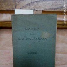 Livros: ESTATUS DE LA ACADEMIA DE LLENGUA CATALANA.BARCELONA 1915.. Lote 271787813