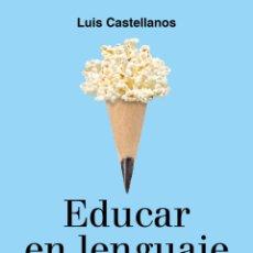 Libros: EDUCAR EN LENGUAJE POSITIVO EL PODER DE LAS PALABRAS HABITADAS LUIS CASTELLANOS PROFESOR JULIO PEREZ. Lote 273470013