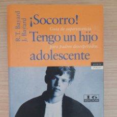 Libros: SOCORRO TENGO UN HIJO ADOLESCENTE R.T BAYARD Y J. BAYARD. Lote 274882788