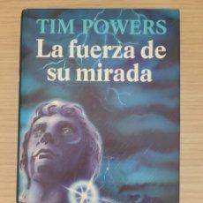 Libros: LA FUERZA DE SU MIRADA TIM POWERS. Lote 275173253
