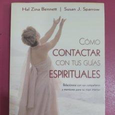 Libros: COMO CONTACTAR CON TUS GUIAS ESPIRITUALES HAL ZINA BENNEETT SUSAN J. SPARROW. Lote 277201283