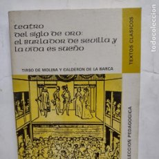 Libros: TEATRO SIGLO DE ORO: EL BURLADOR DE SEVILLA Y LA VIDA ES SUEÑO-TIRSO DE MOLINA-CALDERÓN DE LA BARCA. Lote 277221503