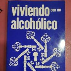 Libros: VIVIENDO CON UN ALCOHÓLICO. Lote 280350263